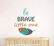 Be Brave Little One Wall Sticker