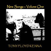 New Songs by Tony Floyd Kenna